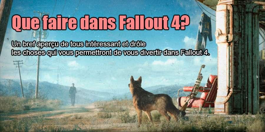 Que faire dans Fallout 4?