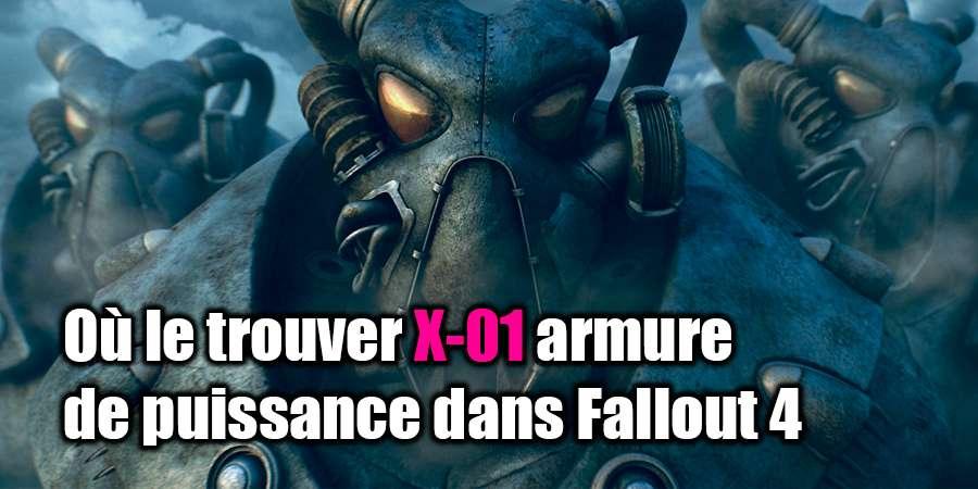 Où trouver les X-01 dans Fallout 4?