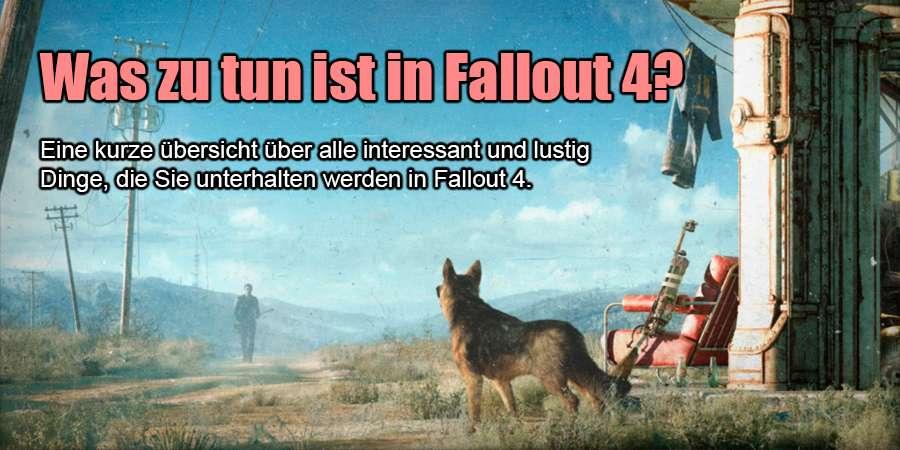 Was zu tun ist in Fallout 4?