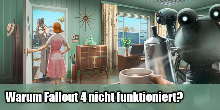 Warum Fallout 4 nicht arbeiten?