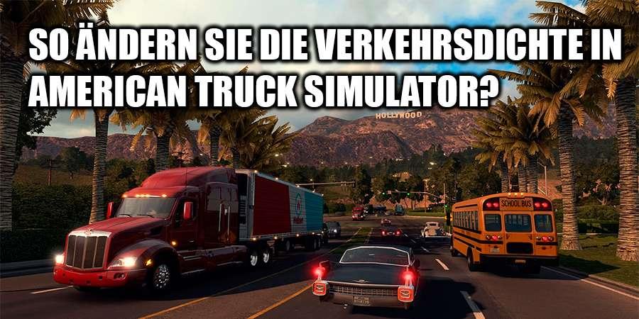 Wie zur Erhöhung der Verkehr in American Truck Simulator