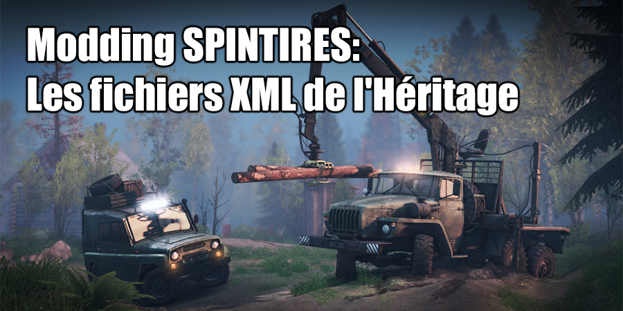 SpinTires fichiers XML Héritage