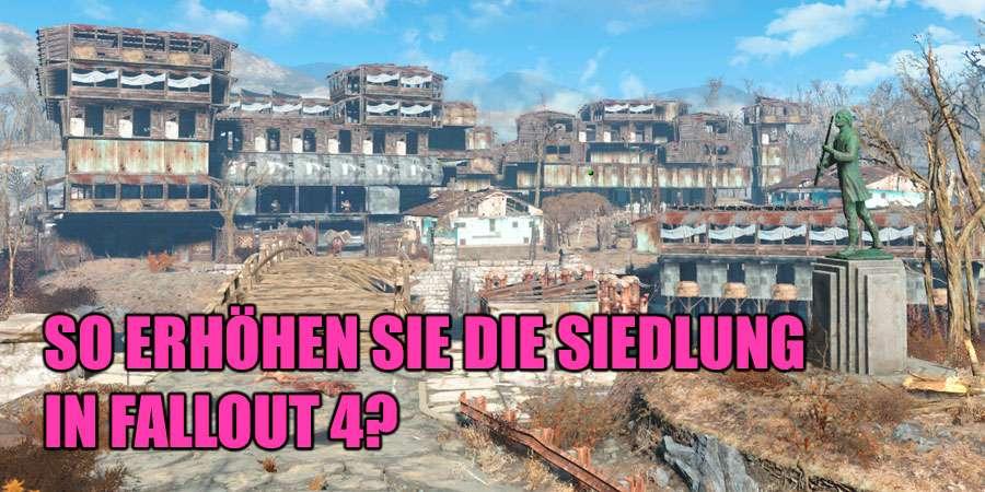 Wie zu erhöhen, eine Siedlung in Fallout 4