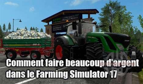 Comment faire beaucoup d'argent dans Farming Simulator 17