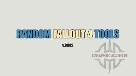 Random Fallout 4 Tools [build 0002] pour Fallout 4